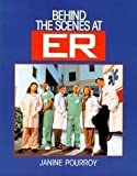 img - for Behind the Scenes at ER by Pourroy, Janine (1995) Paperback book / textbook / text book