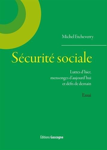 La Sécurité Sociale : Luttes d'hier, mensonges d'aujourd'hui et défis de demain
