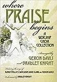 img - for Where Praise Begins: A Worship Choir Collection book / textbook / text book