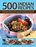img - for 500 Indian Recipes: Deliciously authentic step-by-step dishes from India and South-East Asia, easy-to-make with over 500 photographs book / textbook / text book