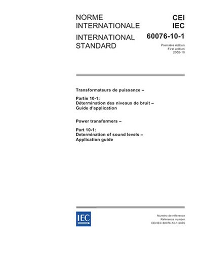 Iec 60076-10-1 Ed. 1.0 B:2005, Power Transformers - Part 10-1: Determination Of Sound Levels - Application Guide
