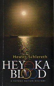 Heyoka Blood (A Heyoka Nation Mystery), Hewitt Schlereth
