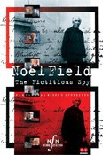 Noel Field: The Fictitious Spy
