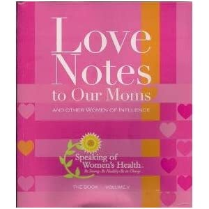 Love Notes to Our Moms and Other Women of Influence (The Book Volume 5)