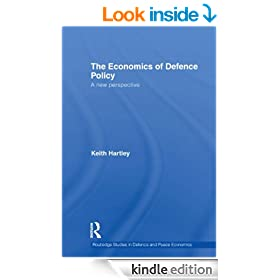 The Economics of Defence Policy: A New Perspective (Routledge Studies in Defence and Peace Economics)