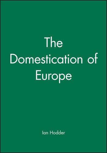 The Domestication of Europe (Social Archaeology)