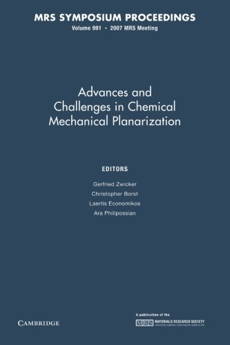 Advances And Challenges In Chemical Mechanical Planarization: Volume 991 (Mrs Proceedings)