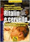 ritalin-e-cervello-i-disastrosi-effetti-del-narcotico-ritalin-e-le-sue-conseguenze-sul-cervello-cio-