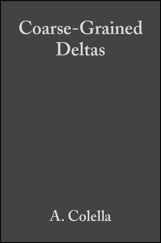 Coarse-Grained Deltas (Special Publication 10 of the IAS) (International Association Of Sedimentologists Series) PDF