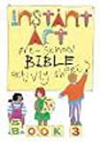 Instant Art for Pre-School: Bible Activity Sheets Bk. 3