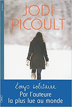 Le loup solitaire - Picoult Jodi