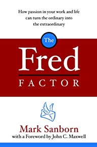 The Fred Factor: How passion in your…
