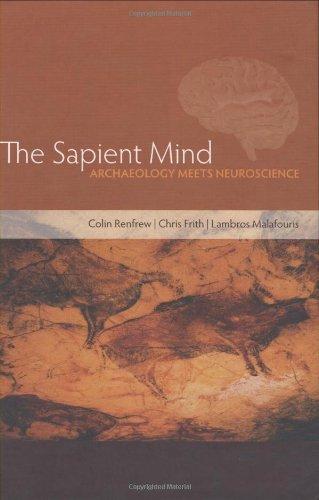 The Sapient Mind: Archaeology meets neuroscience
