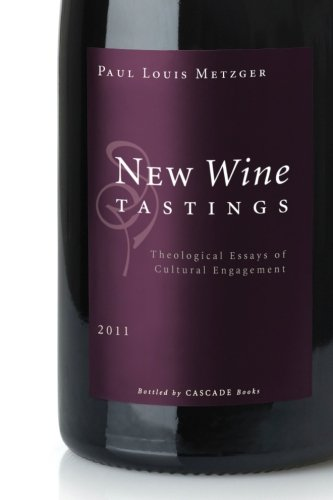 New Wine Tastings: Theological Essays of Cultural Engagement