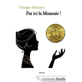 Par ici la monnaie ! (French Edition)