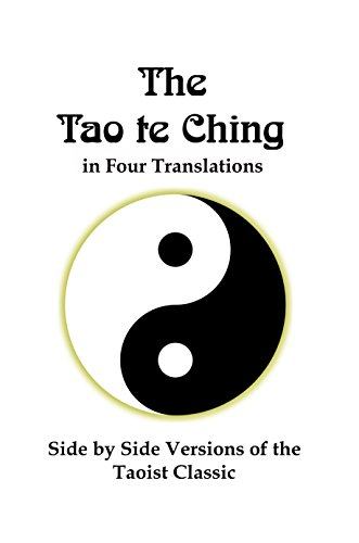 Lao Tzu - The Tao te Ching in Four Translations: Side by Side Versions of the Taoist Classic
