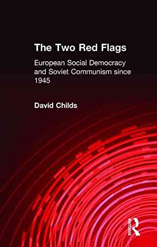 [The Two Red Flags: European Social Democracy and Soviet Communism Since 1945] (By: David Childs) [published: March, 2000]