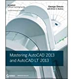 img - for [(Mastering AutoCAD 2013 and AutoCAD LT 2013: Autodesk Official Training Guide )] [Author: George Omura] [Jun-2012] book / textbook / text book