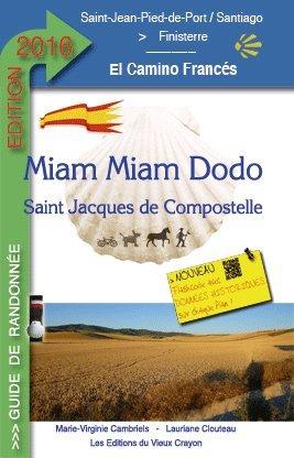Miam Miam Dodo sur le Camino francés de Saint-Jean-de-Pied-de-Port à Saint Jacques de Compostelle