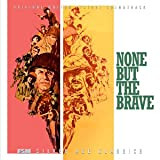 NONE BUT THE BRAVE [Soundtrack]