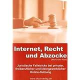 """Internet, Recht und Abzocke: Juristische Fallstricke bei privater, freiberuflicher und kleingewerblicher Online-Nutzungvon """"Wolf-Dieter Roth"""""""