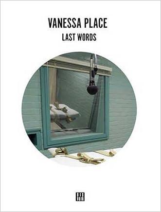 Vanessa Place: Last Words