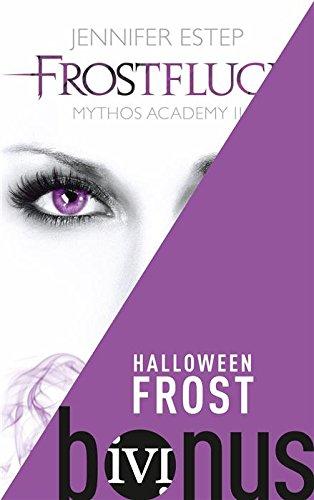 """Jennifer Estep - Halloween Frost: Das Halloween-Special aus der Welt der """"Mythos Academy"""" (German Edition)"""
