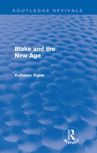Kathleen Raine - Blake and the New Age (Routledge Revivals)