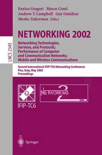 NETWORKING 2002. Networking Technologies, Services, and Protocols; Performance of Computer and Communication Networks; M
