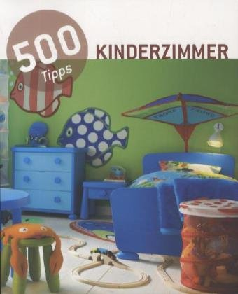 500 tipps kinderzimmer. Black Bedroom Furniture Sets. Home Design Ideas