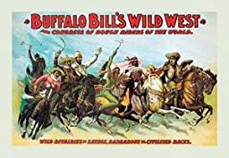 30 x 20 Canvas. Buffalo Bill: Wild Rivalries of Savage, Barbarous and Civilized Races