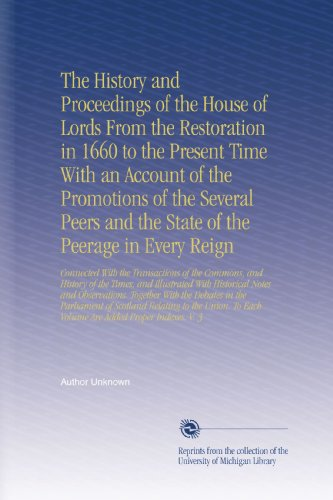 The History and Proceedings of the House of Lords From the Restoration in 1660 to the Present Time With an Account of the Promotions of the Several ... To Each Volume Are Added Proper Indexes. V. 3