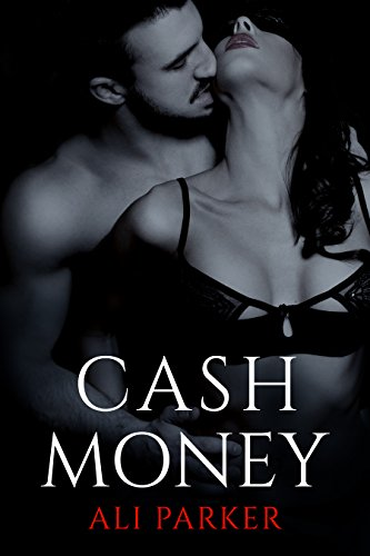 Ali Parker - Cash Money (Bad Money Series Book 4)