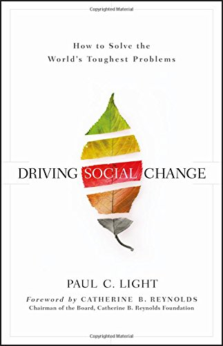 Driving Social Change: How to Solve the World's Toughest Problems [Light, Paul C.] (Tapa Dura)