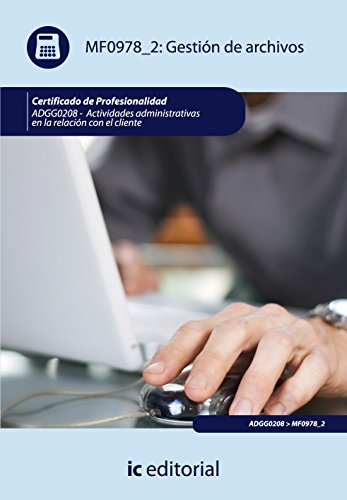 Gestión de archivos. adgg0208 - actividades administrativas en la relación con el cliente