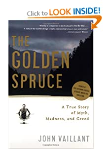 The Golden Spruce - A True Story of Myth Madness and Greed - John Vaillant