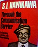 img - for Through the Communication Barrier - On Speaking, Listening, and Understanding book / textbook / text book