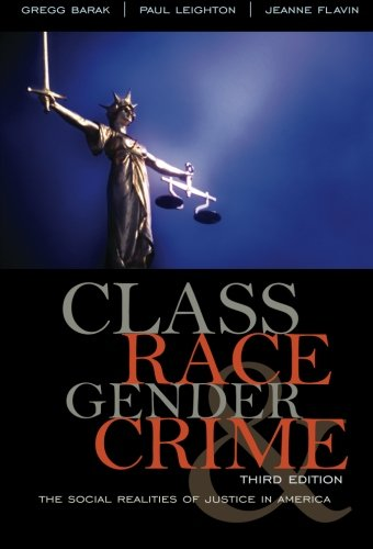 Class, Race, Gender, and Crime: The Social Realities of...