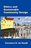 img - for Ethics and Sustainable Community Design (Paperback)--by Veronica D. de Raadt [2002 Edition] book / textbook / text book