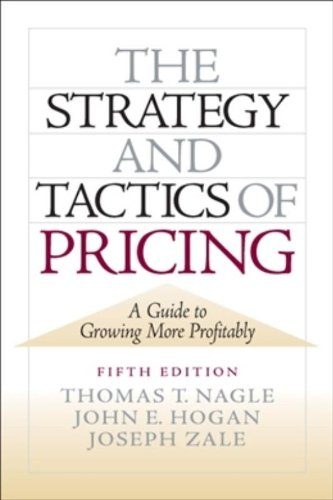 The Strategy and Tactics of Pricing: A Guide to Growing...