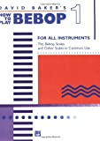 How to Play Bebop - Volume 1 (0739020404) by David Baker