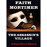 The Assassins' Village  #1 The Diana Rivers Series  (Mystery, Thriller & Suspense)by Faith Mortimer