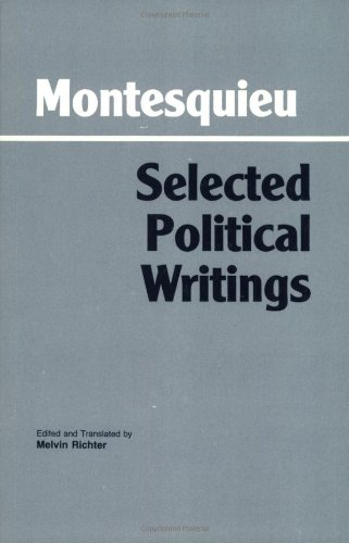 Montesquieu: Selected Political Writings (Hackett Classics)