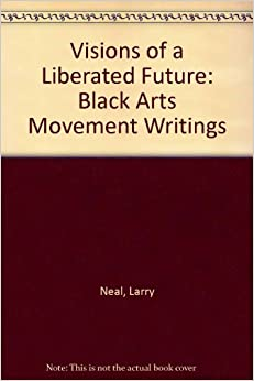"""larry neal black arts movement essay Struggle for black americans: civil rights movement essay  next, """"the black  arts movement"""" by larry neal demonstrates the reinforcement of racial."""