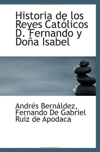 Historia de los Reyes Cat licos D. Fernando y Do a Isabel (Spanish Edition)