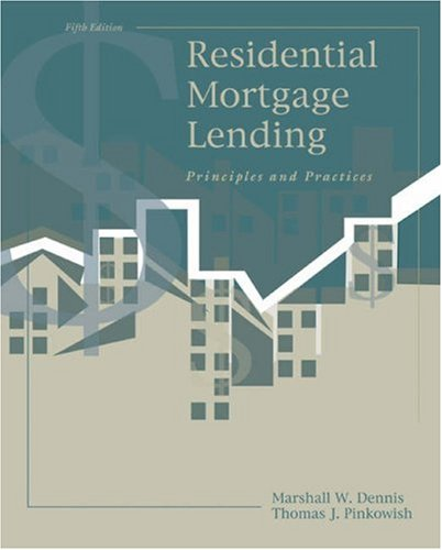 Residential Mortgage Lending: Principles and Practices, Marshall W. Dennis, Thomas J Pinkowish