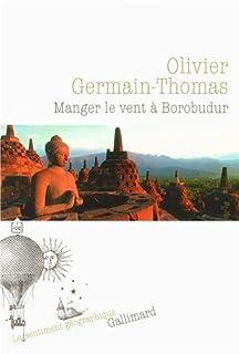 Manger le vent à Borobudur, Germain-Thomas, Olivier