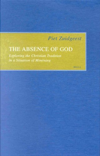 The Absence of God: Exploring the Christian Tradition in a Situation of Mourning (Empirical Studies in Theology)