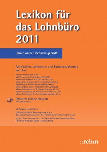 Lexikon für das Lohnbüro 2011: Arbeitslohn, Lohnsteuer und Sozialversicherung ... von A-Z. Mit Online Service
