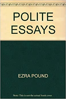 essays by ezra pound Literary essays of ezra pound has 431 ratings and 14 reviews jonfaith said: there were aspects of each essay in the collection (edited by ts eliot) wh.